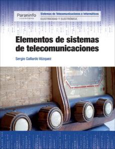 elementos de sistemas de telecomunicaciones-sergio gallardo vazquez-9788428336635