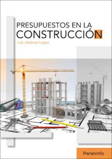 Ebook gratuito y descarga PRESUPUESTOS EN LA CONSTRUCCION iBook en español 9788428338035 de LUIS JIMÉNEZ LÓPEZ