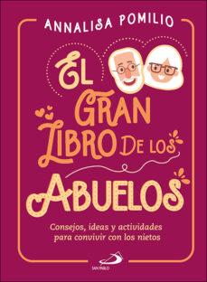 Descargar EL GRAN LIBRO DE LOS ABUELOS: CONSEJOS, IDEAS Y ACTIVIDADES PARA CONVIVIR CON LOS NIETOS gratis pdf - leer online