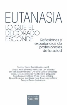 Canapacampana.it Eutanasia. Lo Que El Decorado Esconde. Reflexiones Y Experiencias De Profesionales De La Salud Image