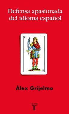 defensa apasionada del idioma español (ebook)-alex grijelmo-9788430615735