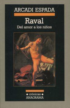 raval: del amor a los niños-arcadi espada-9788433925435