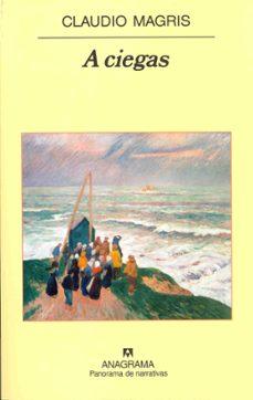 a ciegas-claudio magris-9788433971135