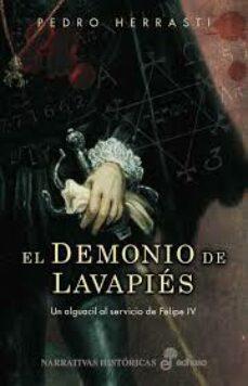 Libros gratis descargables EL DEMONIO DE LAVAPIES: EL ALGUACIL AL SERVICIO DE FELIPE IV FB2 ePub