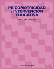 psicomotricidad e intervencion educativa-delia martin dominguez-9788436821635