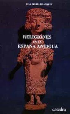 religiones de la españa antigua-jose maria blazquez martinez-9788437609935