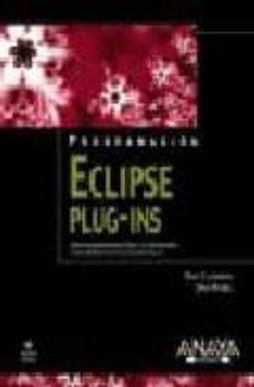 Encuentroelemadrid.es Eclipse Plug-ins (Edicion Actualizada Para Eclipse 3.4 Del Bestse Ller Eclipse: Building Commercial-quality Plug-ins) Image
