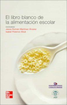 libro blanco de la alimentacion escolar-jesus martinez alvarez-9788448167035