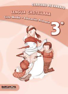 lengua castellana 3º cm. cuaderno ed 2013 cataluña/baleares catala-9788448931735