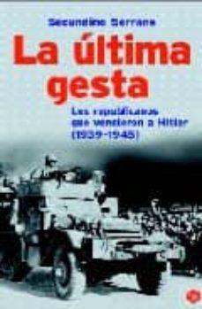 Iguanabus.es La Ultima Gesta: Los Republicanos Que Vencieron A Hitler (1939-19 45) Image