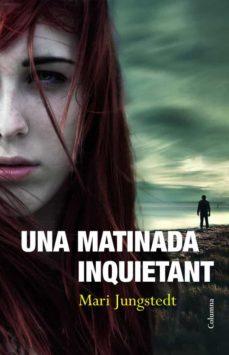 Descarga de libros móviles. UNA MATINADA INQUIETANT in Spanish de MARI JUNGSTEDT 9788466414135 ePub DJVU PDF