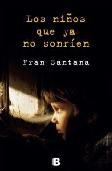 Descargando libros al rincón gratis LOS NIÑOS QUE YA NO SONRIEN