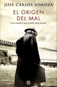 Libros en formato pdb gratis descargar EL ORIGEN DEL MAL (Spanish Edition) FB2 CHM de JOSE CARLOS SOMOZA