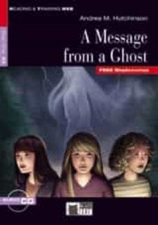 Descargas gratuitas de ibook para ipad A MESSAGE FROM A GHOST BOOK + CD  de A. M. HUTCHINSON 9788468210735 in Spanish
