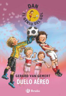 dan, el genio del gol. duelo aéreo (ebook)-gerard van gemert-9788469605035