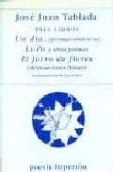 Descargas de libros de texto de audio TRES LIBROS: UN DIA (POEMAS SINTETICOS); LI-PO Y OTROS POEMAS; EL JARRO DE FLORES (DISOCIACIONES LIRICAS)