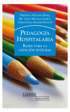 Amazon e libros gratis descargar PEDAGOGIA HOSPITALARIA: BASES PARA LA ATENCION INTEGRAL (Spanish Edition) 9788475848235 iBook DJVU PDB de Mª CRUZ MOLINA, VERONICA VIOLANT HOLZ, VICENTE CRESCENCIA PASTOR