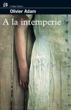 Descarga gratuita del libro de frases francés A LA INTEMPERIE de OLIVIER ADAM (Spanish Edition) 9788476698235