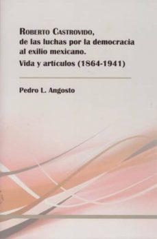 Descarga de libros de audio de texto ROBERTO CASTROVIDO, DE LAS LUCHAS POR LA DEMOCRACIA AL EXILIO Y A