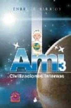 ami 3: civilizaciones internas-enrique barrios-9788478085835