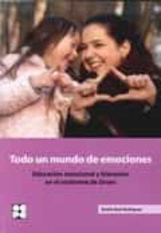 todo un mundo de emociones: educacion emocional y bienestar en el sindrome de down-emilio ruiz rodriguez-9788478695935