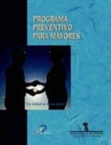 Descarga online de libros de google books. PROGRAMA PREVENTIVO PARA MAYORES: LA SALUD NO TIENE EDAD
