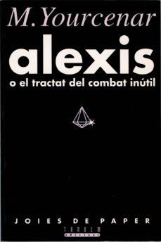 Encuentroelemadrid.es Alexis O El Tractat Del Combat Inutil Image