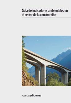 guia de indicadores ambientales en el sector de la construccion-9788481437935
