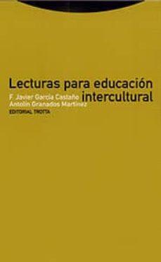 lecturas para educacion intercultural-f. javier garcia castaño-antolin granados martinez-9788481643435