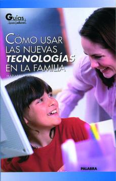 Descargar COMO USAR LAS NUEVAS TECNOLOGIAS EN LA FAMILIA gratis pdf - leer online