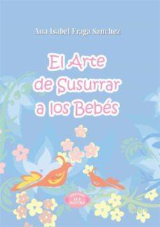 el arte de susurrar a los bebes-ana isabel fraga sanchez-9788483524435