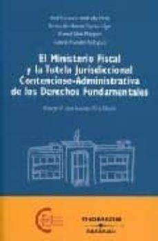 Encuentroelemadrid.es El Ministerio Fiscal:tutela Jurisdiccional Contencioso Administra Tiva De Los Derechos Fundamentales Image