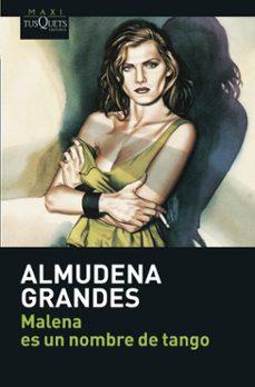 Descargar libros electrónicos en formato txt MALENA ES UN NOMBRE DE TANGO de ALMUDENA GRANDES (Spanish Edition) iBook CHM