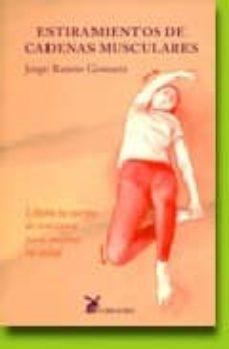 Descarga de texto de libros electrónicos ESTIRAMIENTOS DE CADENAS MUSCULARES: LIBERA TU CUERPO DE TENSIONE S PARA MEJORAR TU SALUD (Literatura española)