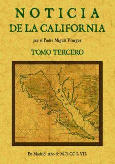Enmarchaporlobasico.es Noticia De La California, Y De Su Conquista Temporal, Y Espiritua L Hasta El Tiempo Presente (Tomo 3) Image