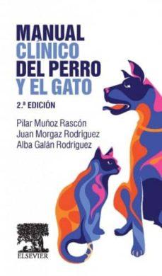 Ebooks gratis para descargar ipod MANUAL CLÍNICO DEL PERRO Y EL GATO 2 ED en español 9788490227435 ePub de P. MUÑOZ