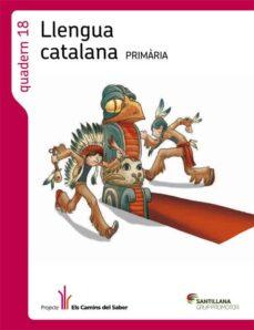 Srazceskychbohemu.cz Llengua Catalana Primaria Quadern 18 Els Camins Del Saber Santillana Grup Promotor 2014 Image