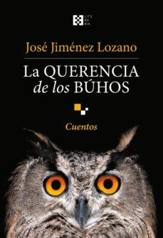Descargar ebooks en formato pdf gratis LA QUERENCIA DE LOS BUHOS 9788490559635 CHM ePub PDB de JOSE JIMENEZ LOZANO en español