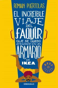 Libros de electrónica para descarga gratuita. EL INCREIBLE VIAJE DEL FAQUIR QUE SE QUEDO ATRAPADO EN UN ARMARIO DE IKEA (Literatura española) 9788490624135 ePub