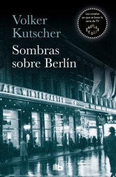 Libros de descarga de audio gratis en línea SOMBRAS SOBRE BERLIN (DETECTIVE GEREON RATH 1) (Spanish Edition) de VOLKER KUTSCHER 9788490705735