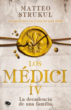 Bressoamisuradi.it Los Medici. La Decadencia De Una Familia (Los Medici 4) Image