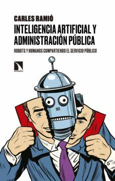 inteligencia artificial y administración pública (ebook)-carles ramio-9788490976135