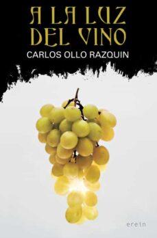 Ebook para programas cnc descarga gratuita A LA LUZ DEL VINO 9788491092735 in Spanish de CARLOS OLLO RAZQUIN