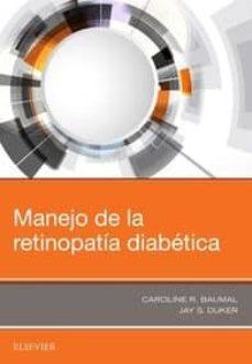 Ebook descargar libros gratis MANEJO DE LA RETINOPATIA DIABETICA 9788491133735 de CAROLINE R. BAUMAL, JAY S. DUKER