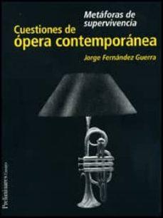 cuestiones de opera contemporanea: metaforas de supervivencia-jorge fernández guerra-9788492213535