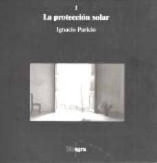 Descargar LA PROTECCION SOLAR gratis pdf - leer online