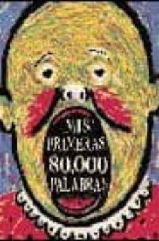 Permacultivo.es Mis Primeras 80000 Palabras (Diccionario Ilustrado) Image