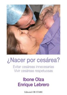 Libros gratis en descarga de cd ¿NACER POR CESAREA? de IBONE OLZA, ENRIQUE LEBRERO 9788493957735