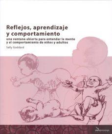 reflejos, aprendizaje y comportamiento-sally goddard-9788494107535