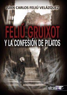 Ojpa.es Feliu Gruxot Y La Confesion De Pilatos Image